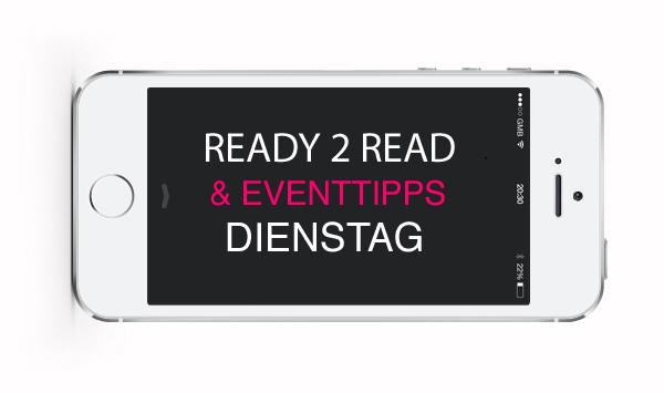 Veranstaltungstipps und Leseempfehlungen für den heutigen Dienstag